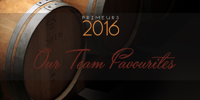 Primeurs 2016: Our Team Favourites